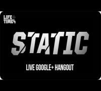 STATIC: Live Hangout Pt. II