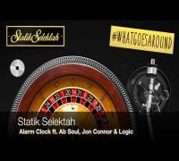 "Statik Selektah feat. Ab Soul, Jon Connor & Logic - ""Alarm Clock"""