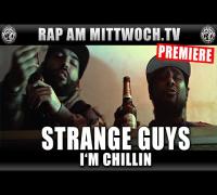 STRANGE GUYS - I'M CHILLIN (RAP AM MITTWOCH.TV PREMIERE)