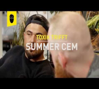 Summer Cem - TOXIK TRIFFT [ Interview Teaser ]
