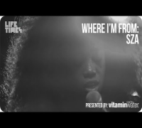 SZA - Where I'm From, Presented By vitaminwater®