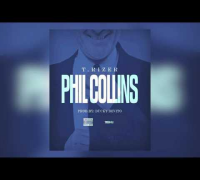 "T Rizer ""Phil Collins"" [Audio]"