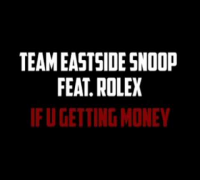Team Eastside Feat. Rolex - If u getting money