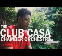 The Club Casa Chamber Orchestra: Episode 1