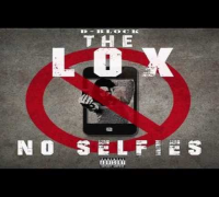 "The Lox ""No Selfies"" [Music]"