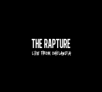 The Rapture: Live from Oaklandia (Live Experience)