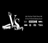 THE VS PRESENTS: SOUNDCLASH 90'S HIP HOP VS 90'S DANCEHALL (RECAP)