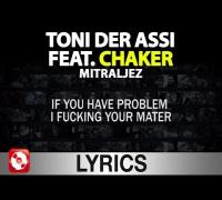 Toni der Assi feat. Chaker - Mitraljez Lyrics