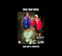 Tootie Ro featuring A$AP Ant - Fuck That Bitch
