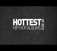 Top Hip-Hop Albums Of 2013 - HotNewHipHop Counts Down The Top 10