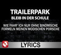 TRAILERPARK - BLEIB IN DER SCHULE LYRICS
