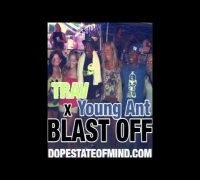 Trav & Young Ant - Blast Off