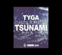 Tyga & DVBBS   BORGEOUS - Tsunami (Remix)