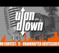 Upndown TV Contest #1 TJ - Krankhafter Geisteszustand