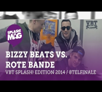 VBT splash! Edition 2014 - Bizzy Beats vs Rote Bande (Achtelfinale)