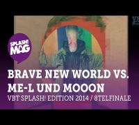 VBT splash! Edition 2014 - Brave New World vs ME-L Techrap und MoooN (Achtelfinale)
