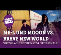 VBT splash! Edition 2014 - ME-L Techrap & MoooN vs. Brave New World (Achtelfinale)