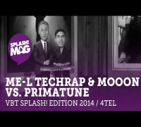 VBT splash! Edition 2014 - ME-L Techrap & MoooN vs. Primatune (Viertelfinale Rückrunde) HD