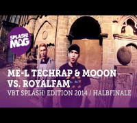 VBT splash! Edition 2014 - ME-L Techrap & MoooN vs. ROYALFAM HR2tel (Halbfinale Hinrunde)