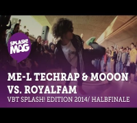 VBT splash! Edition 2014 - ME-L Techrap & MoooN vs. ROYALFAM HR2tel (Halbfinale Rückrunde)