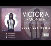 Victoria Monet - Good Times X Trouble (Audio)