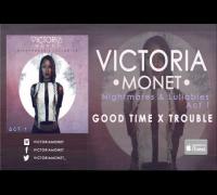 Victoria Monet - Good Times X Trouble (Audio)