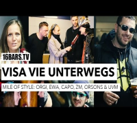 Visa Vie unterwegs: Mile Of Style mit Orgi, Ewa, Capo, Orsons, ZM uvm (16BARS.TV)