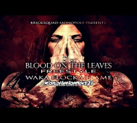 Waka Flocka Flame - Blood On The Leaves (Freestyle)
