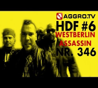 WESTBERLIN ASSASSIN FEAT BABA KAAN HALT DIE FRESSE 06 NR 346 (OFFICIAL HD VERSION AGGROTV)