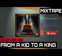 Wooh Da Kid - I Talk U Listen B [From A Kid To A King Mixtape]