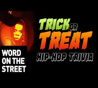 Word On The Street: Halloween Edition (Hip-Hop Trivia)