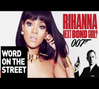 Word On The Street: Rihanna The Next Bond Girl?
