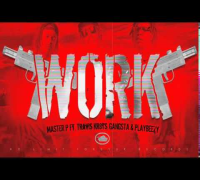Work - Master P ft. Travis Kr8ts , Gangsta & Playbeezy
