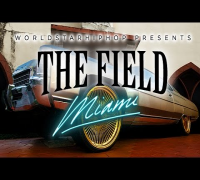 WSHH Presents The Field: Miami [WorldStar Original Production]