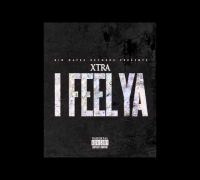Xtra - I Feel Ya (Produced by @StunnaMFBaby813)
