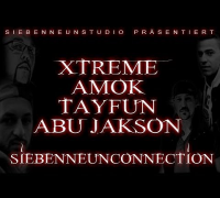 XTREME//AMOK//TAYFUN//ABU JAKSON - SiebenNeunConnection (Exclusive)