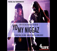 YD x My Ni66az Ft YoungBreed, Tom G, Billy Blue, Ice Berg, GunPlay