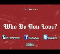 YG - Who Do You Love (Feat. Drake) [Final/CDQ]