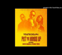 Young Dolph - Put Ya Hands Up Ft Gucci Mane & Young Thug