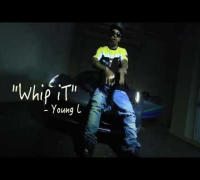 Young L - Whip It ( Shot by @WhoisHiDef )