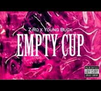 Z-Ro - Empty Cup ft. Young Buck