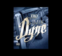 Z-Ro (The Mo City Don) - Coming Dyne